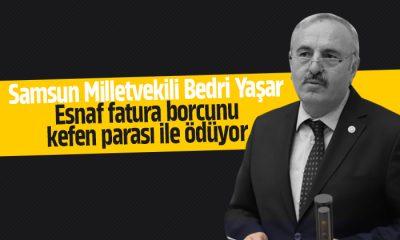 Yaşar: Esnaf fatura borcunu kefen parası ile ödüyor
