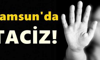 Samsun'da Dolmuş Şoförü Tacizden Gözaltına Alındı!