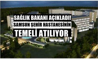 Samsun Şehir Hastanesinin Temeli Atılıyor!