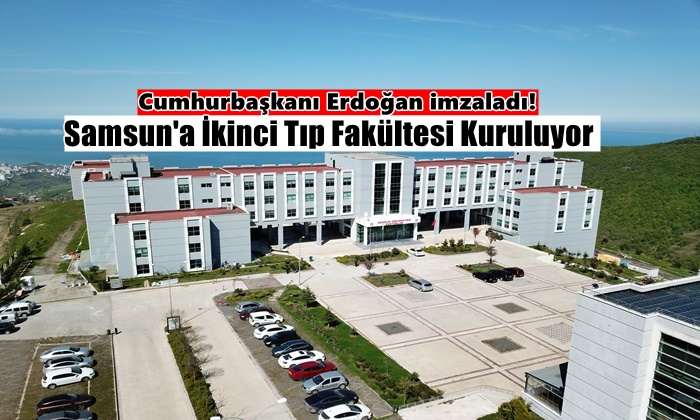 Samsun'a İkinci Tıp Fakültesi Kuruluyor!