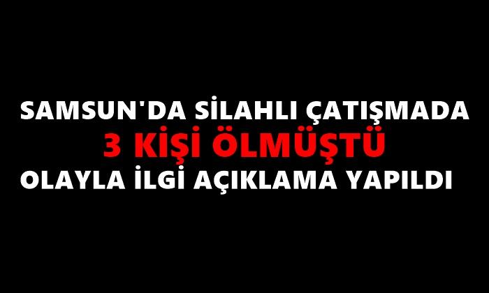 Samsun'daki Silahlı Çatışma Olayına Açıklama Geldi