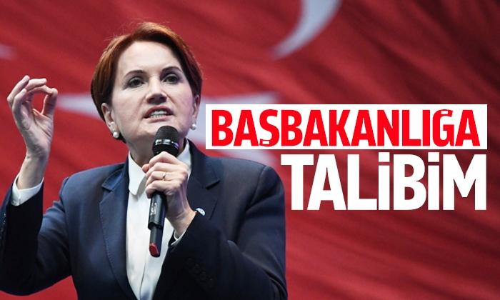 Akşener: Başbakanlığa talibim