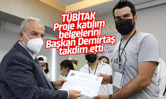 Proje katılım belgelerini Başkan Demirtaş takdim etti