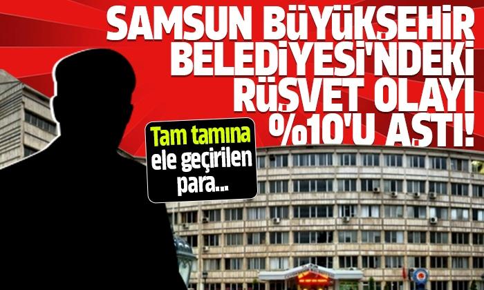 Samsun Büyükşehir Belediyesinde rüşvet çıkmazı