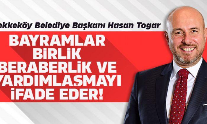 Tekkeköy Belediye Başkanı Hasan Togar'dan kurban bayramı mesajı