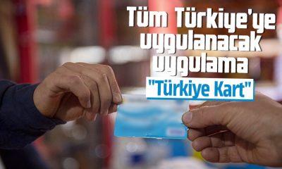 Türkiye kart uygulaması geliyor