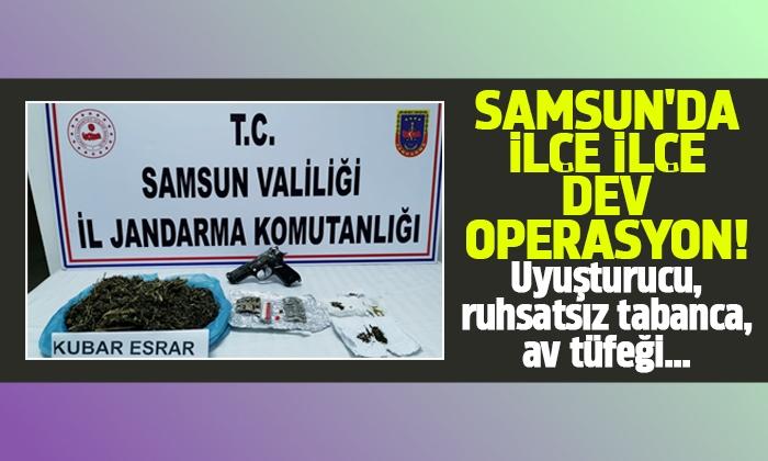Samsun'da ilçe ilçe dev operasyon