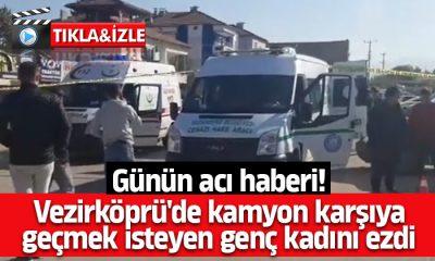 Vezirköprü'de kamyon kadını ezdi