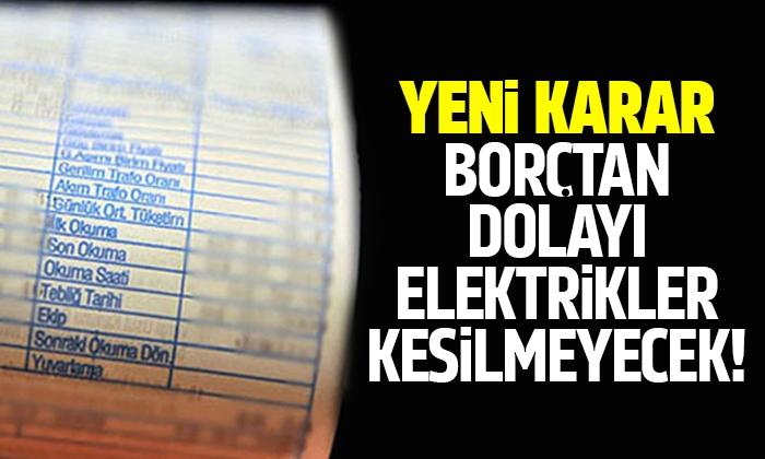 EPDK'dan elektrik borçlarıyla ilgili yeni karar!