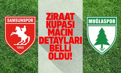 Samsunspor Muğlaspor Ziraat Kupası maçı ne zaman?