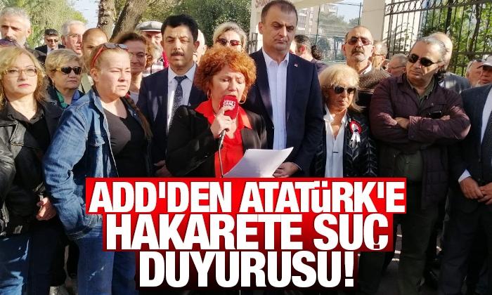 ADD'den Atatürk'e hakarete suç duyurusu!