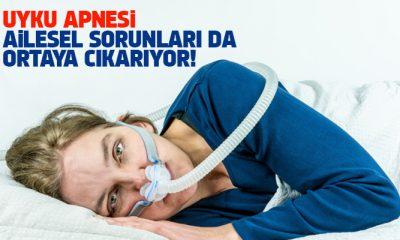 Uyku apnesi ailesel sorunları da ortaya çıkarıyor!