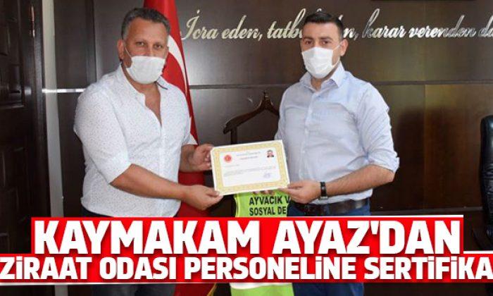 Ayvacık Kaymakamı Ayaz'dan Ziraat Odası personeline sertifika