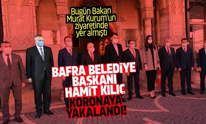 Bafra Belediye Başkanı Kılıç koronaya yakalandı!