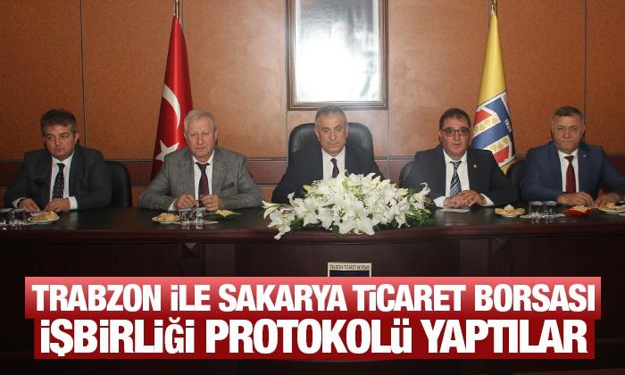 Trabzon ile Sakarya Ticaret Borsası İşbirliği Protokolü yaptılar