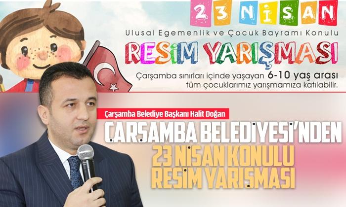 Çarşamba Belediyesi 23 Nisan konulu resim yarışması düzenliyor