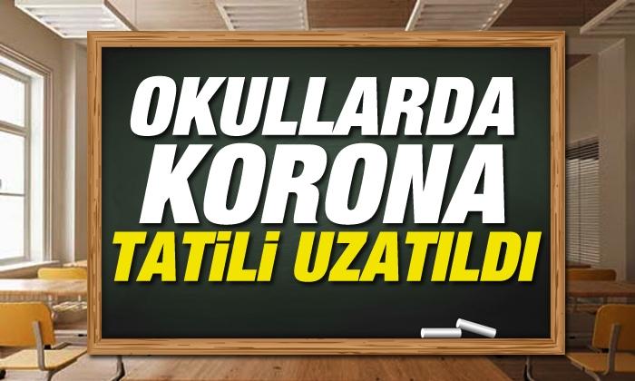 Okullarda korona tatili uzatıldı