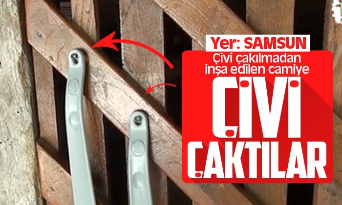 Samsun'da çivisiz camiye çivi çaktılar