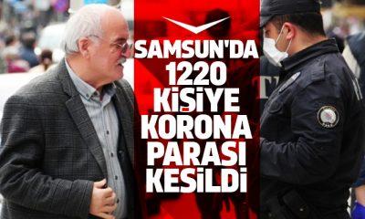 Samsun'da 1220 kişiye corona cezası kesildi