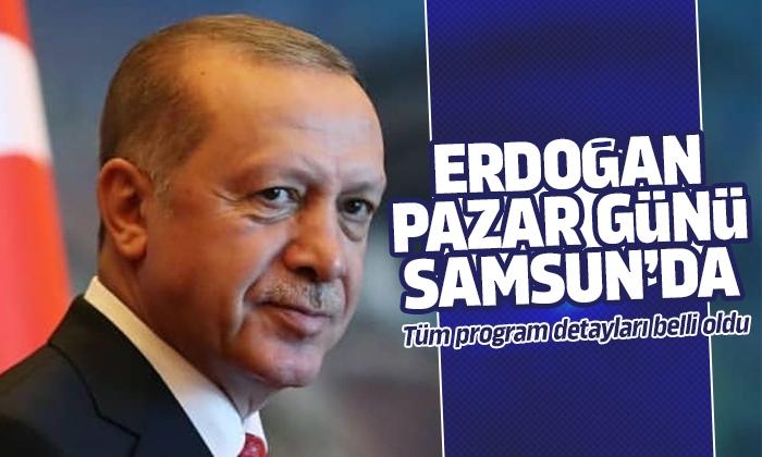 Cumhurbaşkanı Erdoğan pazar günü Samsun'a geliyor