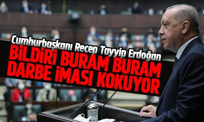 Erdoğan: Bildiri Buram Buram Darbe İması Kokuyor