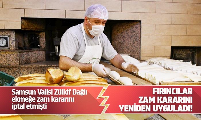 Samsun Valisi İptal Etti Fırıncı Ekmeğe Zam Yaptı