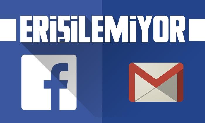 Facebook ve Gmail'de erişim sorunu!