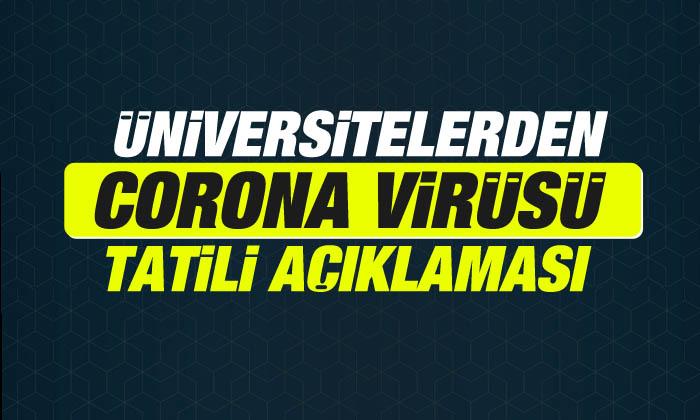 Üniversitelerden 'corona virüsü' tatili açıklaması