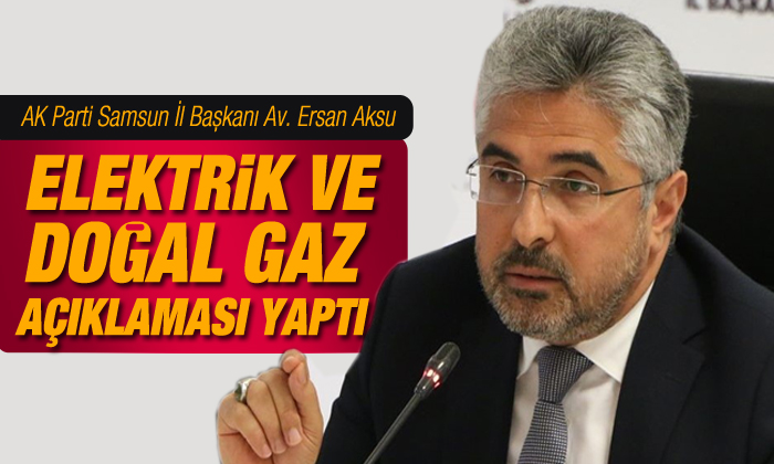 Aksu'dan elektrik ve doğal gaz  açıklaması