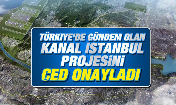 Kanal İstanbul ÇED Raporuna Onay Çıktı