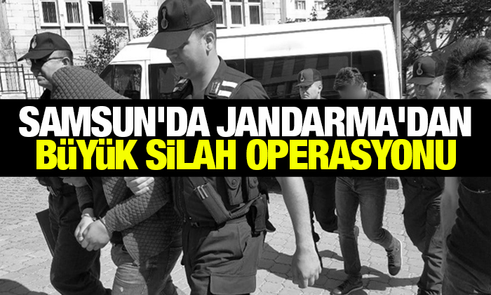 Samsun'da Jandarma'dan Büyük Silah Operasyonu
