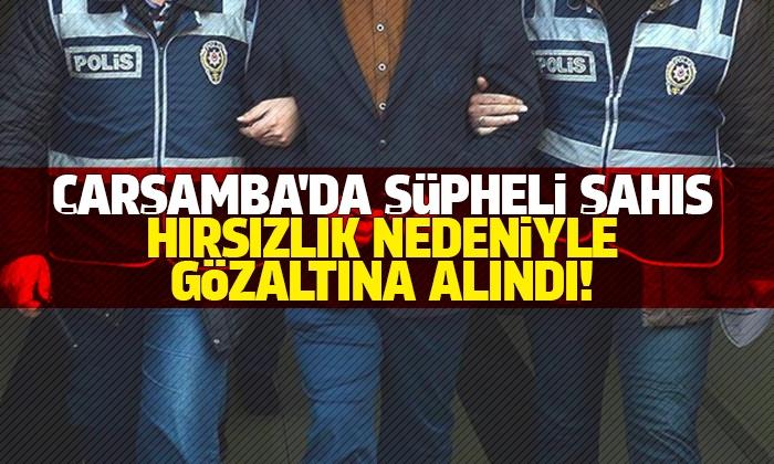 Çarşamba'da Hırsızlık: 1 Gözaltı!