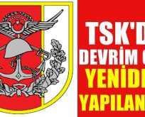 TSK'da Devrim Gibi Yeniden Yapılanma
