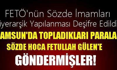 Samsun'da FETÖ'nün Sözde İmamları ve Hiyerarşik Yapılanması Deşifre Edildi