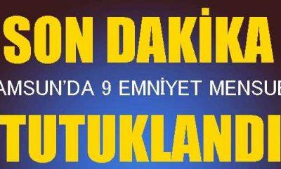 Samsun'da 9 Emniyet Mensu Tutuklandı!