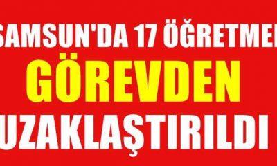 Samsun'da 17 Öğretmen Açığa Alındı!