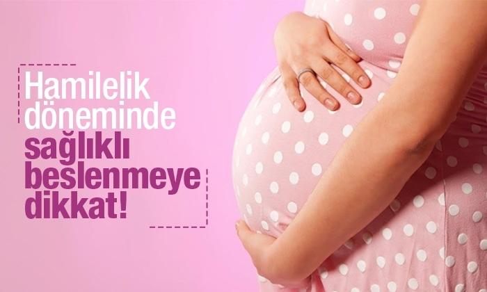 Hamilelik döneminde sağlıklı beslenme