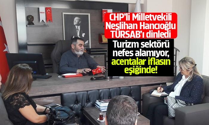 Hancıoğlu: Turizm sektörü nefes alamıyor, acentalar iflasın eşiğinde