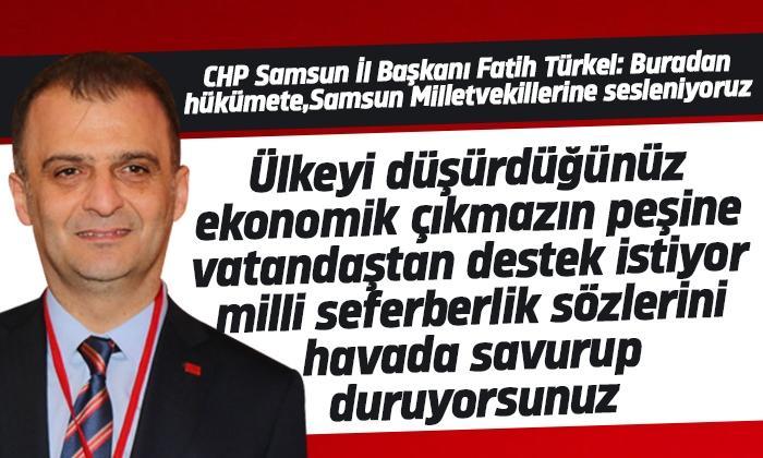 Türkel: Samsun'da esnaflar artık feryat ediyor