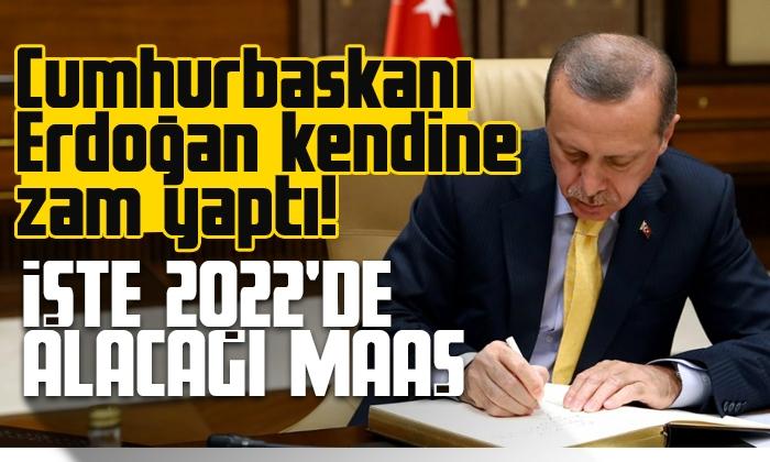 Cumhurbaşkanı Erdoğan maaşına zam yaptı