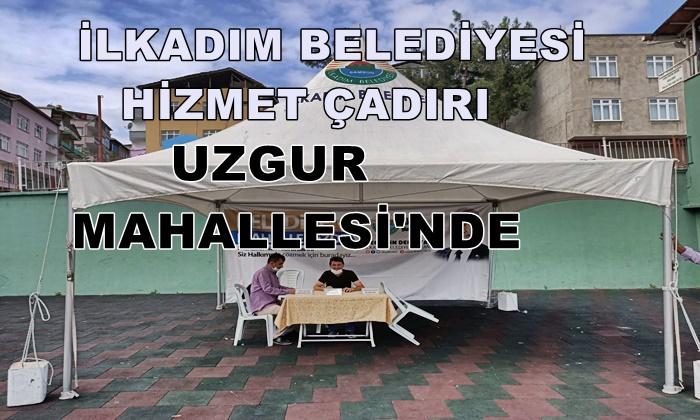 İlkadım Belediyesi Hizmet Çadırı Uzgur Mahallesi'nde