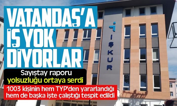 Sayıştay raporu İşkur'daki yolsuzluğu ortaya serdi