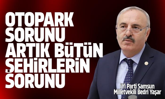 Milletvekili Yaşar: Otopark Sorununu, Küçük Belediyelerin Çözme Şansı Yok