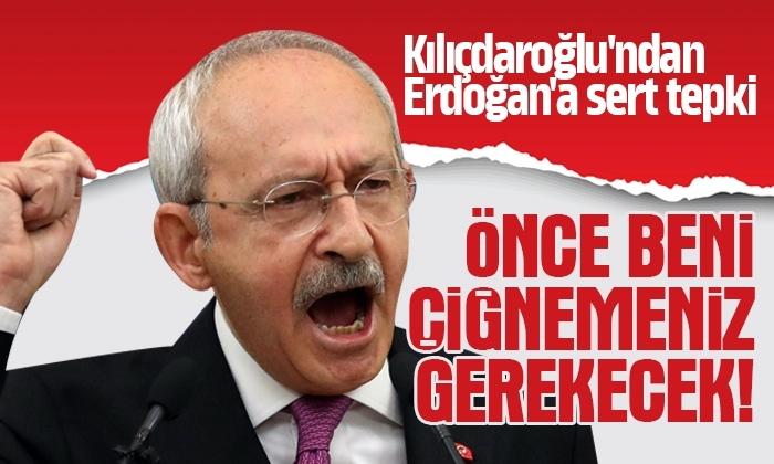 Kılıçdaroğlu Erdoğan'a: Önce beni çiğnemeniz gerekecek