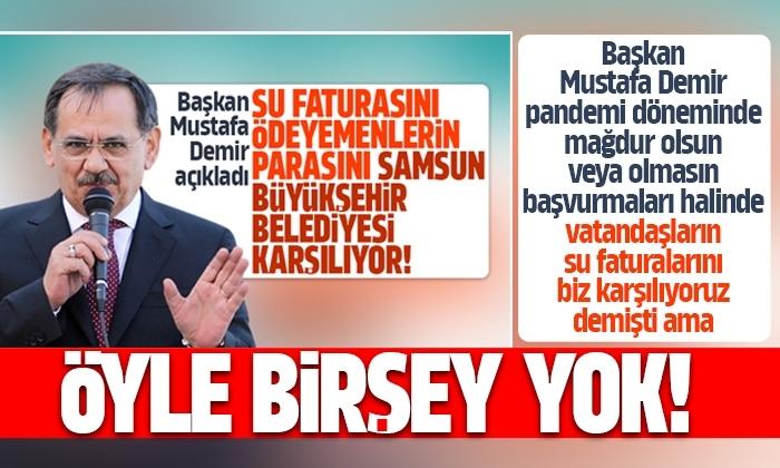 Su faturasını ödeyemeyenlerin parasını Samsun Büyükşehir Belediyesi karşılamıyor!