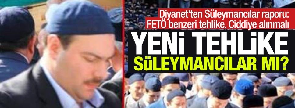Diyanet'ten Süleymancılar raporu: FETÖ benzeri tehlike. Ciddiye alınmalı
