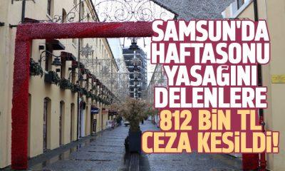 Samsun'da sokağa çıkma yasağını delenlere ceza yağdı!