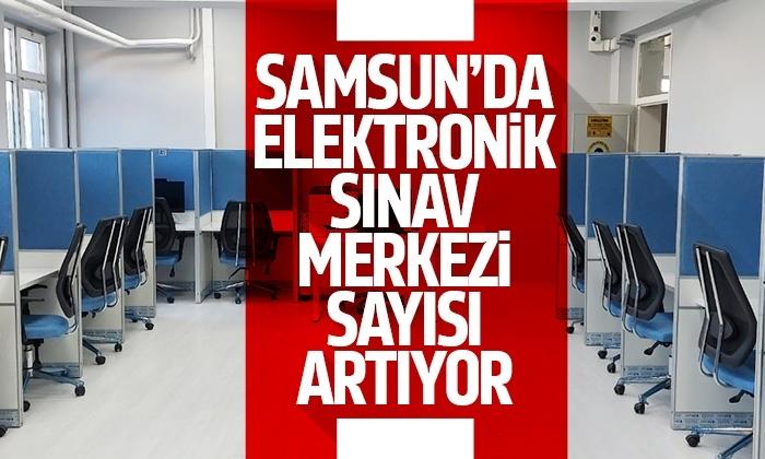 Samsun'da Elektronik Sınav Merkezi sayısı artıyor