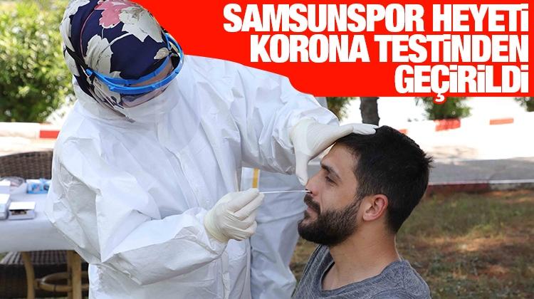 Samsunspor heyeti korona virüsü testinden geçti