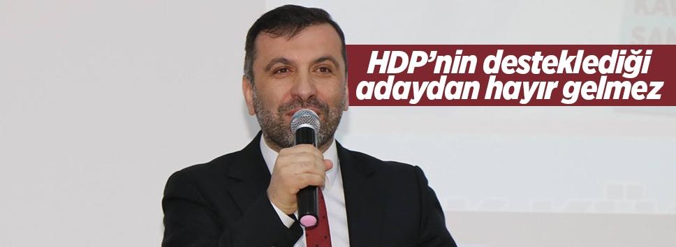 Sarıcaoğlu: HDP'nin desteklediği adaydan hayır gelmez